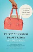 Faith Powered Profession