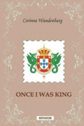 Once I Was King