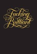 F*Cking Brilliant Journal