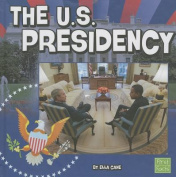 The U.S. Presidency (Our Government