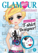 Learn to be a T-Shirt Designer! Glamour Girl Sketchbook