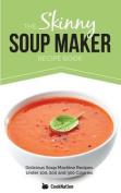 The Skinny Soup Maker Recipe Book