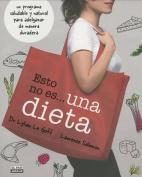 Esto No Es... una Dieta = This Is Not... a Diet [Spanish]