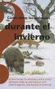 Como Viven los Animales Durante el Invierno = How Animals Live During Winter [Spanish]