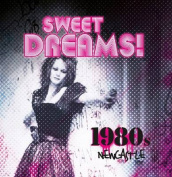 Sweet Dreams: 1980s Newcastle