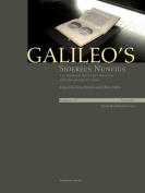 Galileo's Sidereus Nuncius: Vol. I: Comparison of the Proof Copy (New York) with Other Paradigmatic Copies: Vol. II: Needham