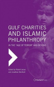 Gulf Charities and Islamic Philanthropy in the 'Age of Terror' and Beyond