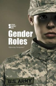 Gender Roles (Opposing Viewpoints