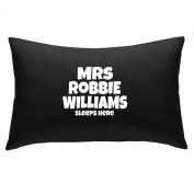 Mrs Robbie Williams sleeps here pillowcase gift