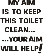 My Aim is to keep this Toilet clean... ... your aim will help! funny joke bathroom toilet seat sticker transfer black text approx 8.9cm x 13cm