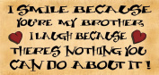 Wooden Funny Sign Wall Plaque I Smile Because You're My Brother