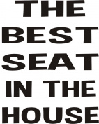 The Best Seat in the House funny joke bathroom toilet seat sticker transfer black text approx 8.9cm x 14cm