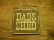 """DADS SHED"" WOODEN HANGING SIGN/PLAQUE"