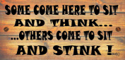 Wooden Funny Sign Wall Plaque Gift Present Toilet Bathroom Some Come Here To Sit And Think Others Come To Sit And Stink