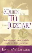 Quien Eres Tu Para Juzgar? [Spanish]