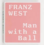 Franz West: Man with a Ball