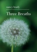 Three Breaths