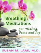 Breathing Meditations for Healing, Peace and Joy