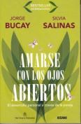 Amarse Con los Ojos Abiertos [Spanish]