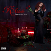 K. Michelle - Rebellious Soul [Explicit Lyrics]