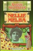 Aussie Notables: Nellie Melba