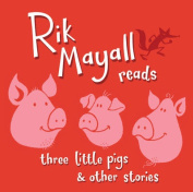 Rik Mayall Reads Three Little Pigs and Other Stories [Audio]