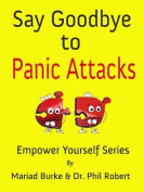Say Goodbye to Panic Attacks