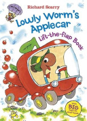 Lowly Worm's Applecar Lift-The-Flap Book (Richard Scarry's Lift the Flaps Books) [Board book]
