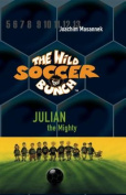 Thw Wild Soccer Bunch, Book 4, Julian the Mighty