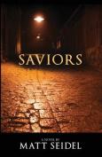 Saviors, a Novel by Matt Seidel