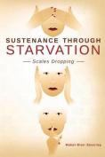 Sustenance Through Starvation