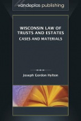 Wisconsin Law of Trusts and Estates