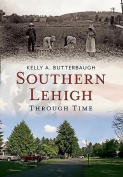 Southern Lehigh Through Time