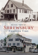 Shrewsbury Through Time