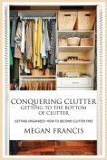 Conquering Clutter- Getting to the Bottom of Clutter