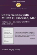 Conversations with Milton H. Erickson, MD