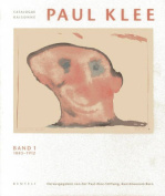 Paul Klee: Catalogue Raisonne - Volume 1
