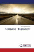 Ecotourism - Egotourism?