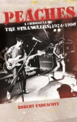 Peaches: A Chronicle Of The Stranglers