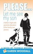 Please... Let Me See My Son - A Father's Fight with Parental Alienation & the Family Law Process