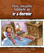 Dios, Necesito Hablarte de ir a Dormir  [Spanish]
