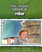 Dios, Necesito Hablarte de Robar  [Spanish]