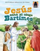 Jesus Sana al Ciego Bartimeo = Jesus Heals the Blind Bartimaeus [Spanish]