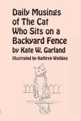 Daily Musings of the Cat Who Sits on a Backyard Fence