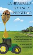La Higuerilla Potencial Energetico [Spanish]
