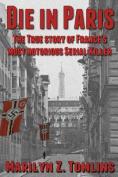 Die in Paris - The True Story of France's Most Notorious Serial Killer