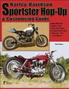 Harley-Davidson Sportster Hop-Up and Customizing Guide