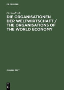 Die Organisationen der Weltwirtschaft / The Organisations of the World Economy