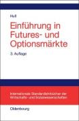 Einfuhrung in Futures- Und Optionsmarkte  [GER]