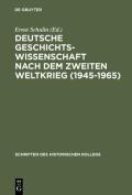 Deutsche Geschichtswissenschaft Nach Dem Zweiten Weltkrieg (1945-1965)  [GER]